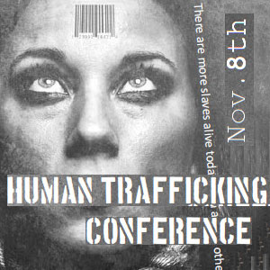 Human Trafficking Conference Building 13, room 1700 11/8/2014 8:30 a.m.