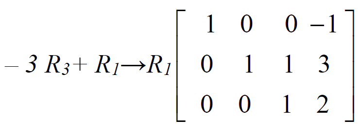 negative 3 capital r subscript 3 baseline plus capital r subscript 1 baseline arrow capital r subscript 1 baseline 3 by 4 matrix top row 1 0 0 negative 1 second row 0 1 1 3 bottom row 0 0 1 2