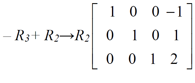 negative capital r subscript 3 baseline plus capital r subscript 2 baseline arrow capital r subscript 2 baseline 3 by 4 matrix top row 1 0 0 negative 1 second row 0 1 0 1 baseline 0 0 1 2