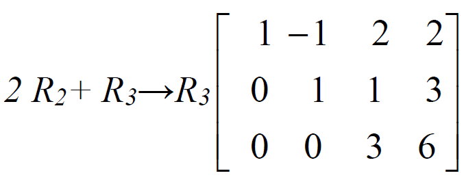2 capital r subscript 2 baseline capital r subscript 3 baseline arrow capital r subscript 3 baseline 3 by 4 matrix top row 1 negative 1 2 2 second row 0 1 1 3 bottom row 0 0 3 6