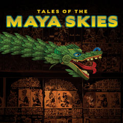 Tales of the Maya Skies