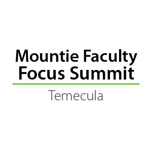 Mountie Faculty Focus Conference in Temecula, California