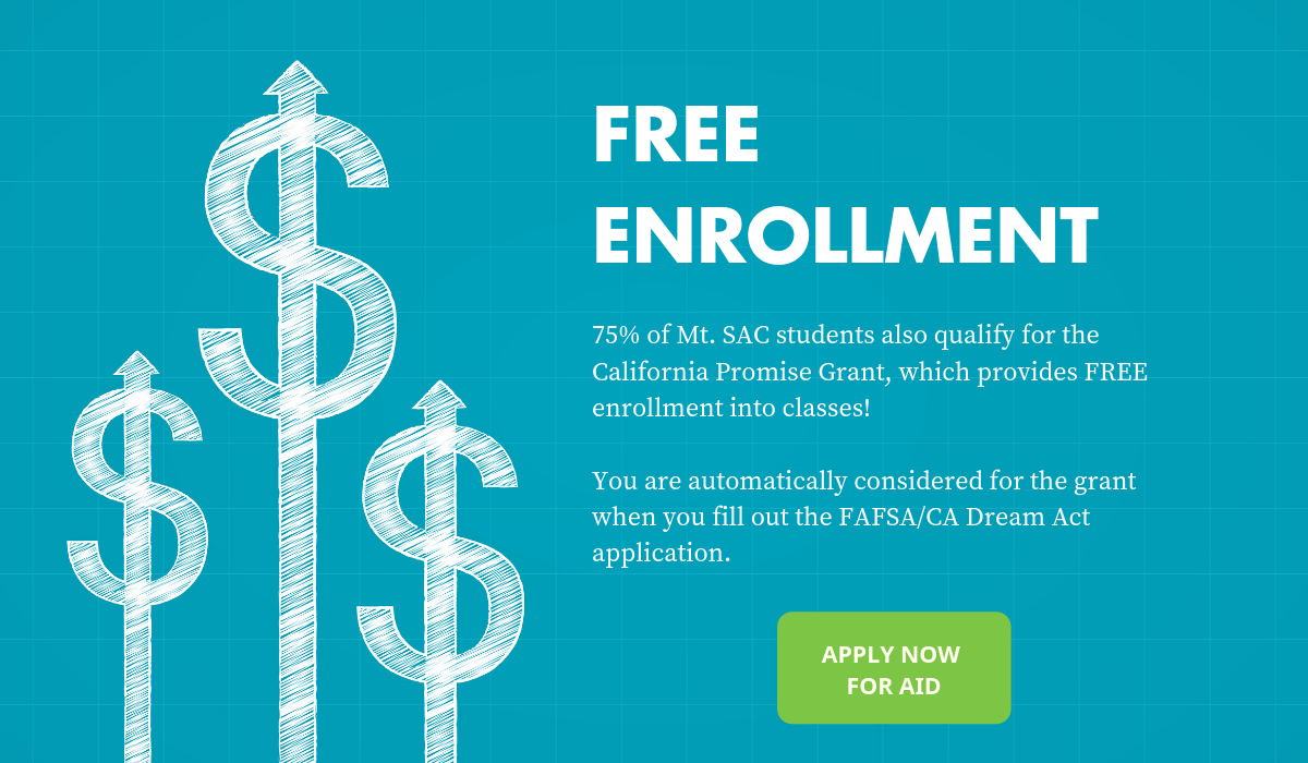 75% of students also qualify for the Promise Grant, which provides FREE enrollment into classes! You are automatically considered for the grant when you fill out the FAFSA/Dream Act application.
